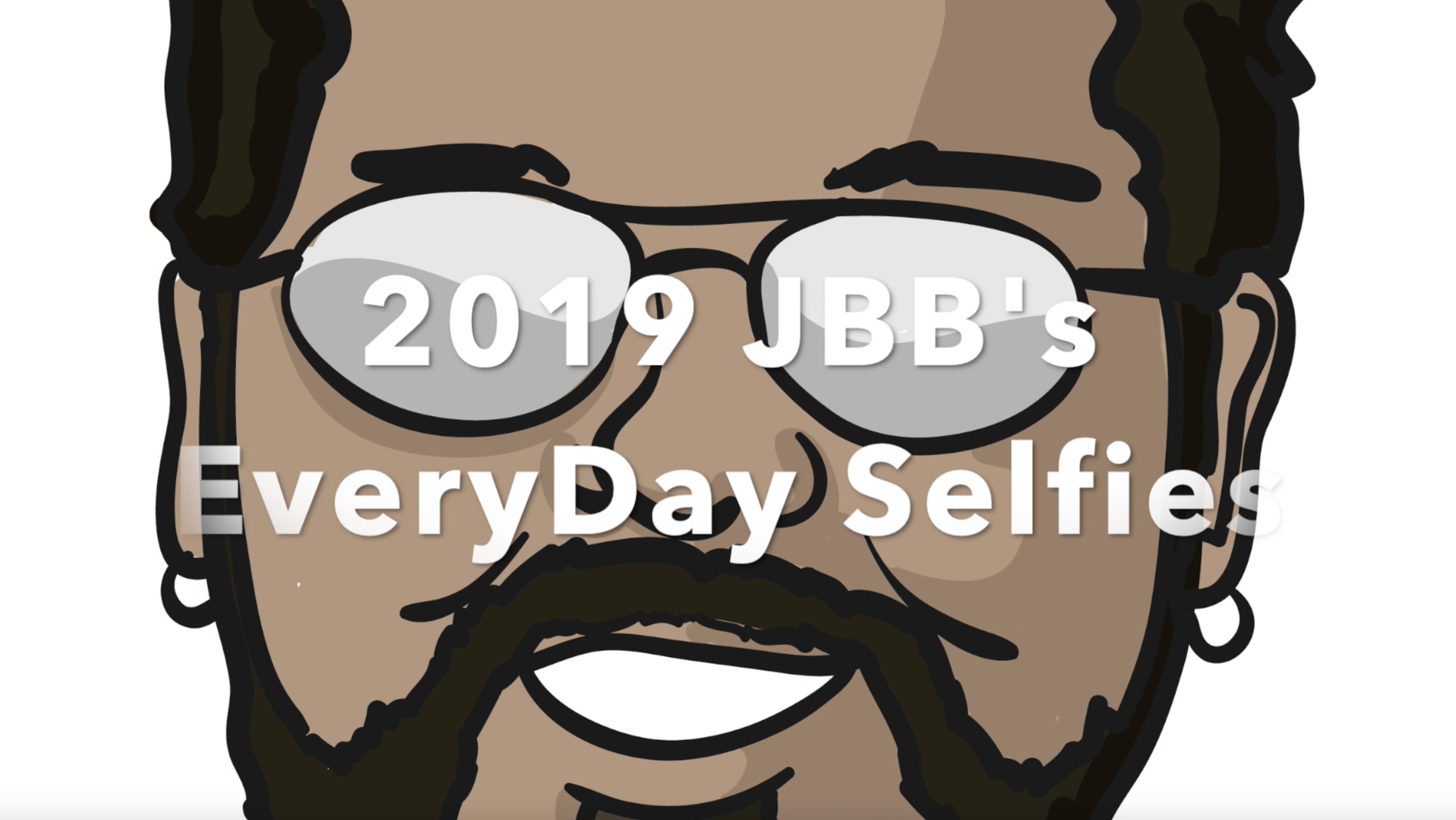 2019 JBB's EveryDay Selfie video