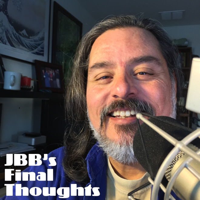 JBB's Final Thoughts Episode 18: What Will Matter To Me When I'm 80