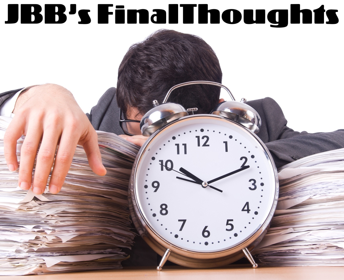 JBB's Final Thoughts Episode 20: Time Management One Week Later