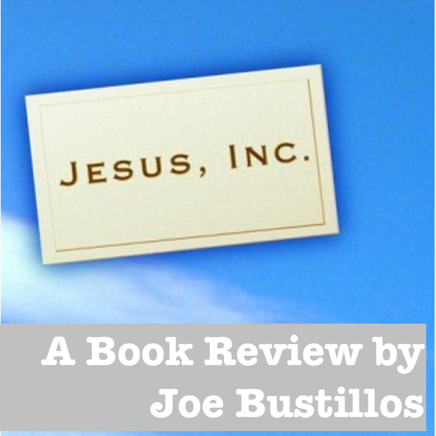 jesus-inc_the-visionary-path_a-book-review-by-joe-bustillos